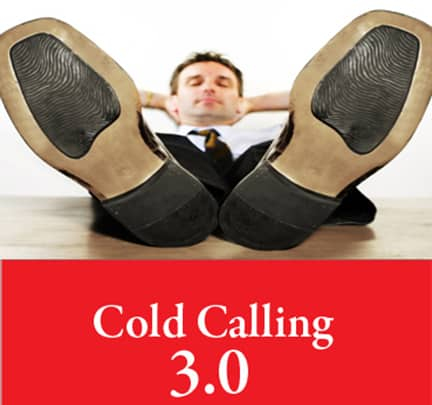 Cold Calling 3.0 – The Art of Selling Smarter Not Harder